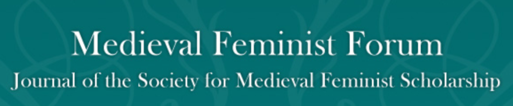 CFP for special issue of Medieval Feminist Forum: Women's Arts of theBody